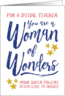 Teacher Thanks - You are a Woman of Wonders! card