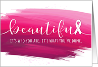 Breast Cancer - Last Chemo Congratulations - You are Beautiful card