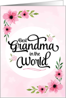 Grandma Birthday - Best Grandma in the World with Flowers card