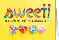 Sweet Congratulations - Heard You Got Your Braces Off! card