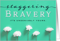 Cancer Survivor Congratulations – Staggering Bravery is Yours! card