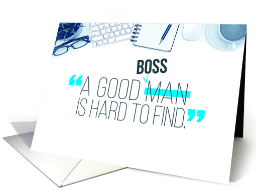 Happy Boss's Day, A Good Boss is Hard to Find card (1523696)