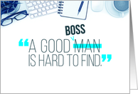 Happy Boss's Day, A Good Boss is Hard to Find card