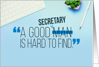 Happy Birthday, Secretary, for Him – A Good Secretary is Hard to Find card