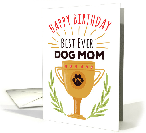 Happy Birthday From Dog - Best Ever Dog Mom! card (1528060)