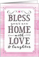 Welcome to Neighborhood, Bless Your New Home With Love and Laughter card