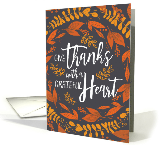 Happy Thanksgiving - Give Thanks with a Grateful Heart card (1547812)