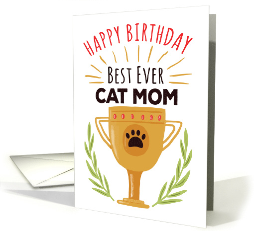 Happy Birthday From Cat - Best Ever Cat Mom! card (1548538)