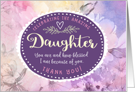 Daughter Thanks, Celebrating You & How Blessed I Am Because of You card