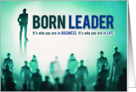Boss's Day, You're a Born Leader, in Business and in Life card