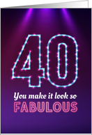 40th Birthday, You Make it Look so Fabulous! card