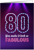 80th Birthday, You Make it Look so Fabulous! card