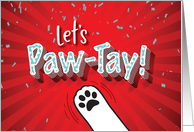 Happy Birthday From Dog, Let's PAW-TAY! card