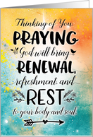 Get Well Soon, Praying God will Bring you Refreshment and Rest card