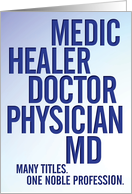 Doctors' Day Healer Physician MD Many Titles One Noble Profession card