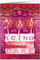 You are the Icing on the Cake Valentine card