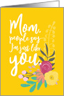 Mother's Day People Say I'm Just Like You card