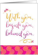 Hang in There With You Beside You Behind You card