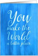 Thank You Volunteer - Watercolor You Make the World a Better Place card