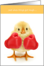 Get Well Chick Just When Things Get Tough card