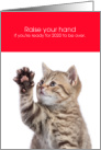 Funny Kitten Raise Your Hand New Year card