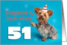 Happy 51st Birthday Yorkie in a Party Hat Humor card