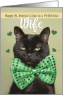 Happy St. Patrick's Day Wife Cute Black Cat in Green Bow Tie card
