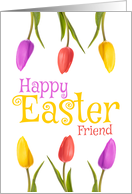 Happy Easter Friend Pretty Tulips card