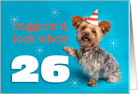 Happy 26th Birthday Yorkie in a Party Hat Humor card