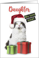 Merry Christmas Daughter We Love Mew Cute Cat With Presents card