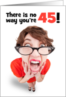 Happy 45th Birthday Funny Shocked Woman Humor card