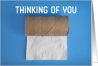 Thinking of You Empty Toliet Paper Roll Coronavirus Crazy Times Humor card