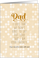 For Dad Father's Day I Am Your Favorite Brown and White Dotted Pattern card
