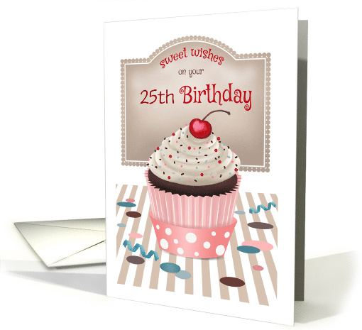 25 Years Old Custom Front Sweet Cherry Cupcake Birthday card (1547084)