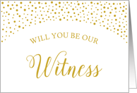Gold Confetti Will You Be Our Witness Wedding Request card