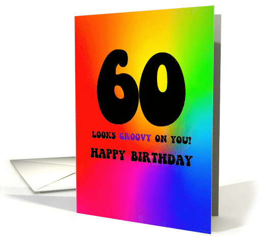 Humorous Happy Birthday 60 Looks Groovy on You Tie Dyed... (1683350)