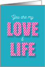 You are My Love and Life Hearten Pattern Pink Blue card