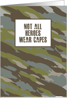 Not All Heroes Wear Capes Military Camouflage Hero Distressed Text card