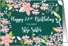 Step Sister 22nd Birthday Green Flowers card
