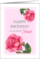 For Friend on Birthday Watercolor Pink Rose Floral Illustration card