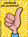 weekend, every day cards, awesome, thumbs up